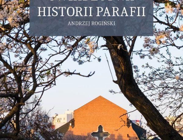 """Książka """"Dziennikarskie świadectwa historii Parafii"""""""
